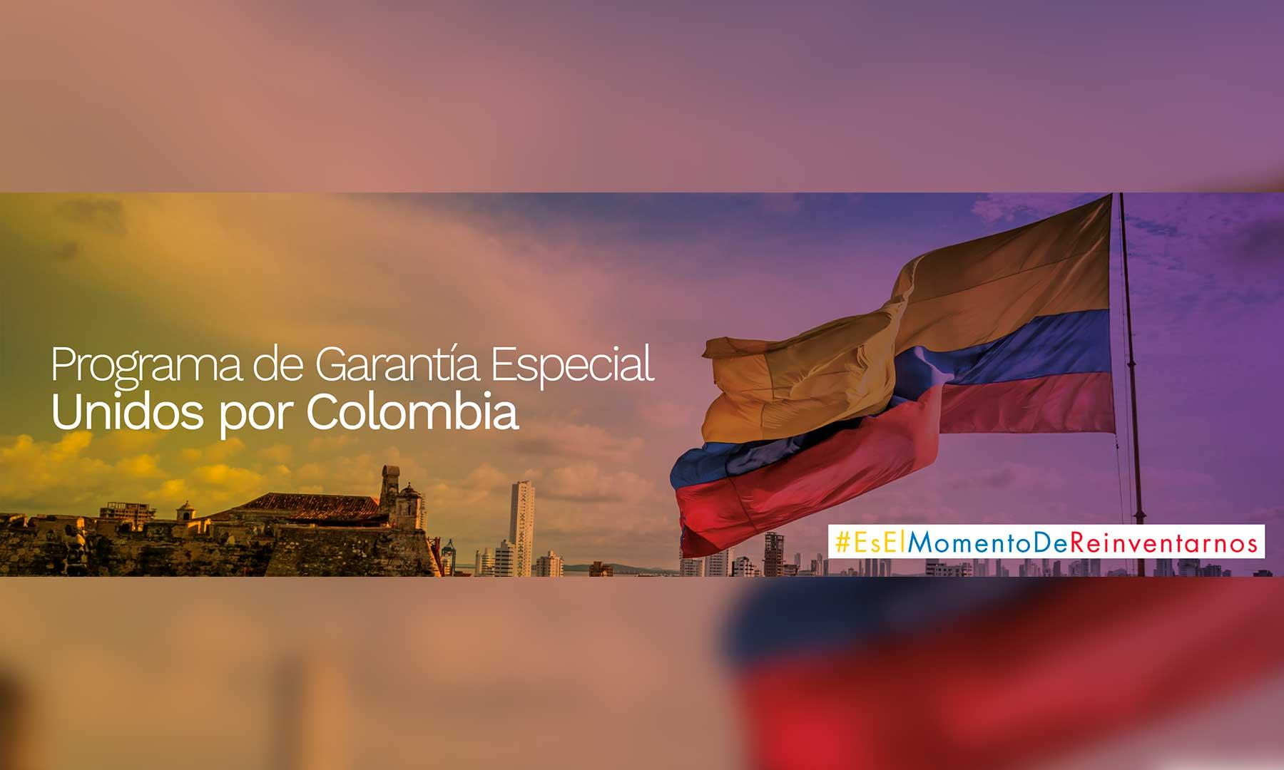 PROGRAMA DE GARANTÍAS UNIDOS POR COLOMBIA:  PARA MICRO, PEQUEÑAS Y MEDIANAS EMPRESAS POR 12 BILLONES.